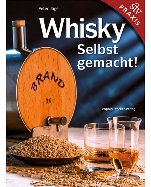 """Cover von Peter Jägers Buch """"Whisky - Selbst gemacht!"""""""